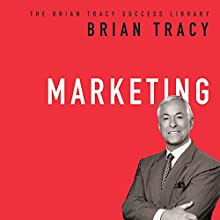 Marketing: The Brian Tracy Success Library (       UNABRIDGED) by Brian Tracy Narrated by Brian Tracy