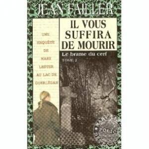 [Mary Lester] Il vous suffira de mourir [2] : Le brame du cerf, Failler, Jean
