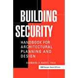 Building Security: Handbook for Architectural Planning and Design ~ Barbara A. Nadel