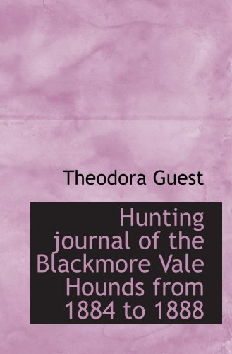 Hunting journal of the Blackmore Vale Hounds from 1884 to 1888