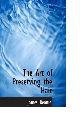 The Art of Preserving the Hair PDF