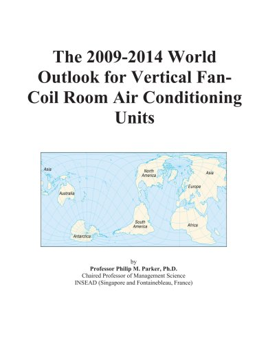 The 2009-2014 World Outlook for Vertical Fan-Coil Room Air Conditioning Units