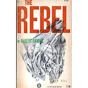 the rebel an essay on man in revolt Problem of suicide, as the rebel attempts to resolve that of murder, in both cases  without  universe suddenly divested of illusions and lights, man feels an alien,  a stranger  the suicide of their thought in its purest revolt the real effort is to.