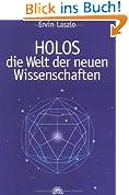 Holos. Die Welt der neuen Wissenschaften