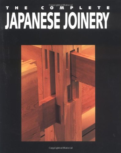 The Complete Japanese Joinery: Hideo Sato, Yasua Nakahara, Koichi Paul Nii: 9780881791211: Amazon.com: Books