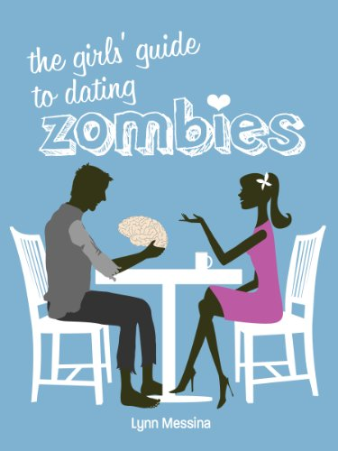 Kindle Nation Bargain Book Alert: Lynn Messina's The Girls' Guide to Dating Zombies–4.5 stars on 21 Rave Reviews. Only $2.99!