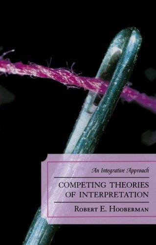 Competing Theories of Interpretation: An Integrative Approach