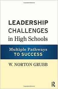 Leadership Challenges in High Schools: Multiple Pathways ...