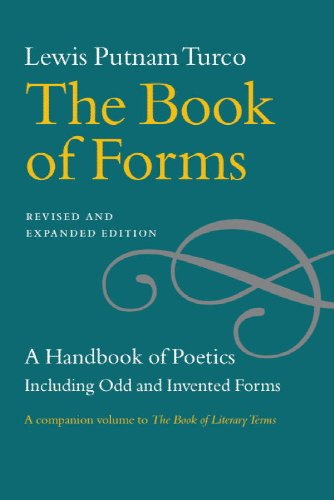 The Book of Forms: A Handbook of Poetics, Including Odd...