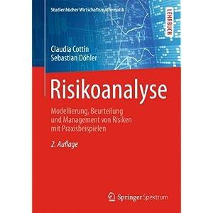 Risikoanalyse: Modellierung, Beurteilung und Management von Risiken mit Praxisbeispielen (Studienbü