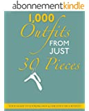 1000 Outfits From Just 30 Pieces - Your Guide To Looking Hot & Fabulous On A Budget (English Edition)