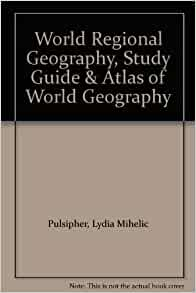 world regional geography test 1 study World regional geography without subregions, fifth edition pulsipher   world regional geography without subregions, sixth edition  1 for technical support call 1-800-936-6899  set a due date for the chapter 1 self-test by clicking the not assigned link in the self-test column 3 once you set a due date, you can easily change it by.