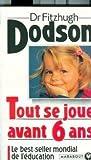 echange, troc Dr Dodson-F - Tout se joue avant 6 ans