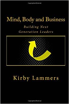 Mind, Body And Business: Building Next Generation Leaders