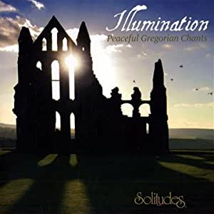 Illuminations: Peaceful Gregorian Chant