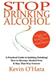 img - for Stop Drinking Alcohol: A simple path from alcohol misery to alcohol mastery book / textbook / text book