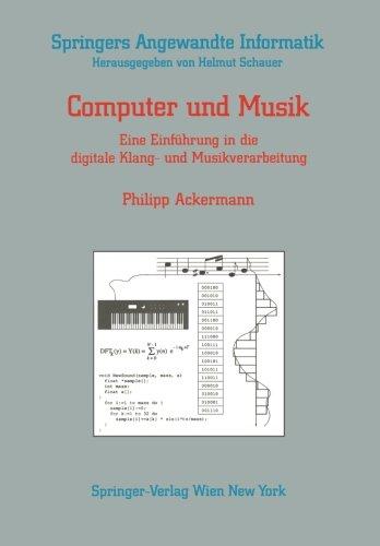 Computer und Musik: Eine Einfuhrung in die digitale Klang- und Musikverarbeitung (Springers Angewandte Informatik)  [Ackermann, Philipp] (Tapa Blanda)