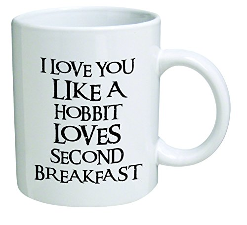 i-love-you-like-a-hobbit-loves-second-breakfast-best-funny-gift-11oz-coffee-mug-perfect-for-birthday