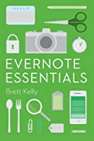 Evernote Essentials: The Definitive Guide for New Evernote Users (English Edition)