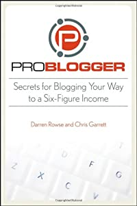 "Cover of ""ProBlogger: Secrets for Bloggin..."