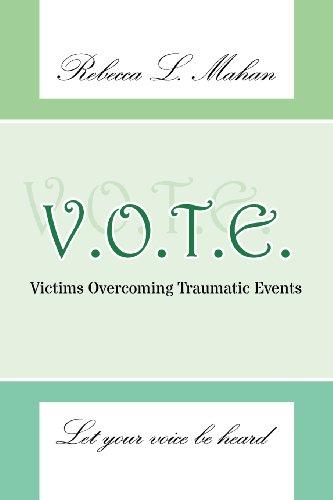 V.O.T.E.: Victims Overcoming Traumatic Events