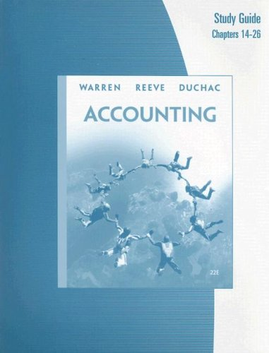Study Guide, Chapters 14-26 for Reeve/Warren/Duchac's Accounting, 22nd