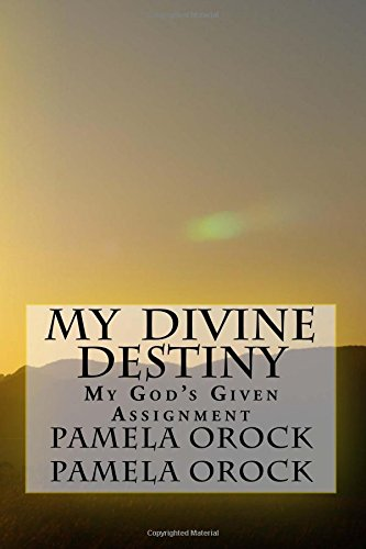 My Divine Destiny: My God's Given Assignment