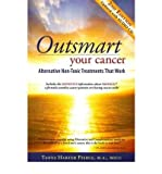 img - for [ OUTSMART YOUR CANCER: ALTERNATIVE NON-TOXIC TREATMENTS THAT WORK [WITH CD (AUDIO)] (UPDATED) ] By Harter Pierce, Tanya ( Author) 2009 [ Paperback ] book / textbook / text book