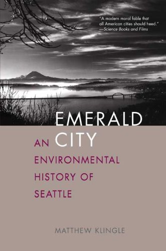 Emerald City: An Environmental History of Seattle (The Lamar Series in Western History)