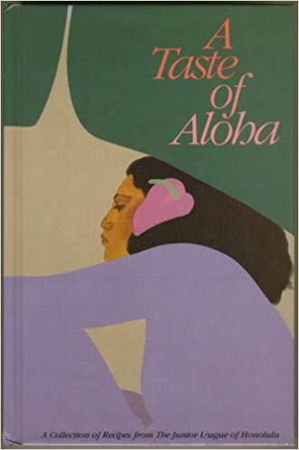 A Taste of Aloha: A Collection of Recipes from the Junior League of Honolulu