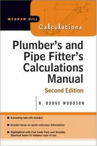 Plumber's and Pipe Fitter's Calculations Manual - McGraw-Hill Professional - MG-0071448683 - ISBN: 0071448683 - ISBN-13: 9780071448680
