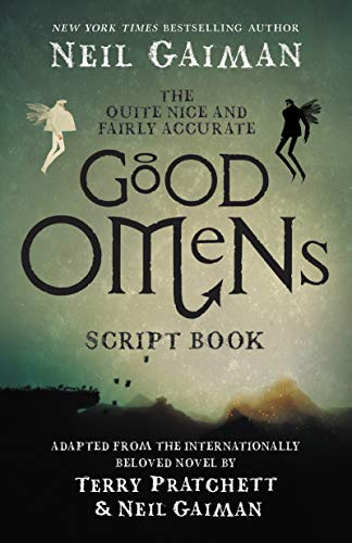 The Quite Nice and Fairly Accurate Good Omens Script Book [Gaiman, Neil] (Tapa Blanda)