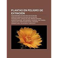 Plantas En Peligro de Extinci N: Angiospermas En Peligro de Extinci N, Gimnospermas En Peligro de Extinci N, Annamocarya...