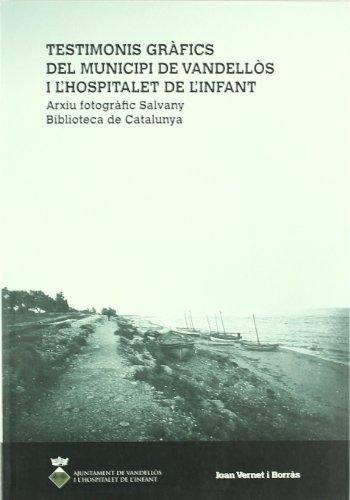 Testimonis gràfics del municipi de Vandellòs i l'Hospitalet de l'Infant