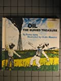 Oil, the Buried Treasure (0690006136) by Roma Gans
