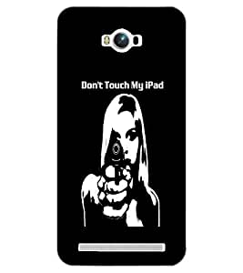 ASUS ZENFONE MAX DON'T TOUCH MY IPAD Back Cover by PRINTSWAG