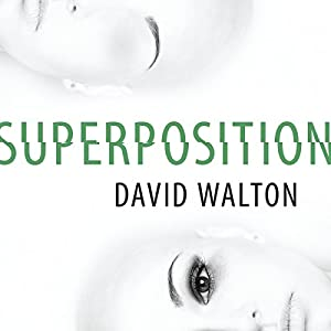 Superposition (       UNABRIDGED) by David Walton Narrated by LJ Ganser