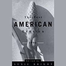 The Best American Erotica 1996 (Unabridged Selections) (       UNABRIDGED) by Susie Bright, Lars Eighner, Robert Olen Butler Narrated by Richard Brewer, Gabrielle de Cuir, Pamella D'Pella