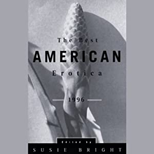 The Best American Erotica 1996 (Unabridged Selections) | [Susie Bright, Lars Eighner, Robert Olen Butler]