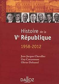 Histoire de la Vè République : 1958-2012 par Jean-Jacques Chevallier
