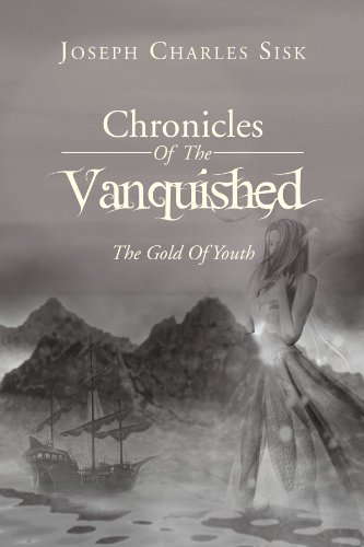 Chronicles of the Vanquished: The Gold of Youth: The Gold of Youth