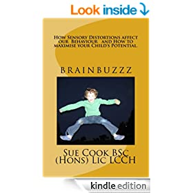 How Sensory Distortions Affect our Behaviour and How to Maximise Your Child's Potential (brainbuzzz Book 5)