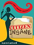 Citizen Insane (A Barbara Marr Murder Mystery)