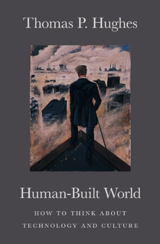 Human-Built World: How to Think about Technology and...