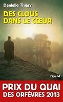 Des clous dans le coeur - Prix du Quai des Orf�vres 2013 (Policier) (French Edition)