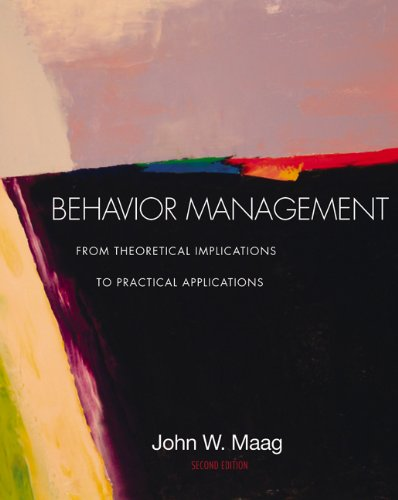 Behavior Management: From Theoretical Implications to Practical Applications (with InfoTrac), John W. Maag