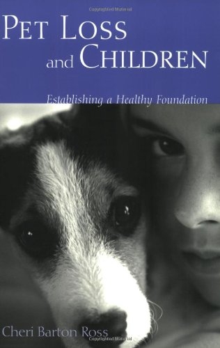 Pet Loss and Children: Establishing a Health Foundation