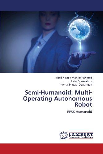 Semi-Humanoid: Multi-Operating Autonomous Robot: RESK Humanoid