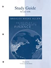 Study Guide to accompany Principles of Corp Finance by Richard Brealey