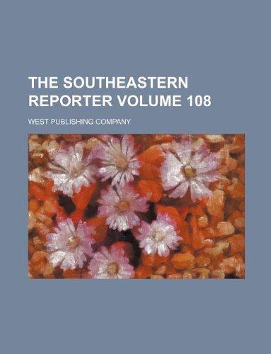 The Southeastern reporter Volume 108